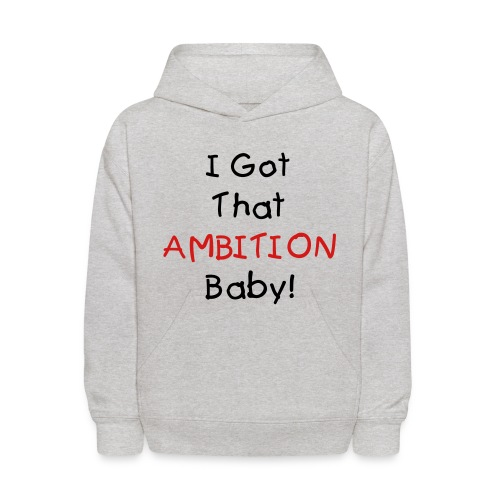 ambition baby  - Kids' Hoodie