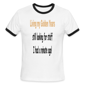 Living my golden years - Men's Ringer T-Shirt