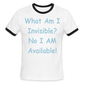 Invisible? no availible - Men's Ringer T-Shirt