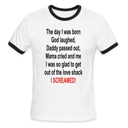 the day i was born! - Men's Ringer T-Shirt
