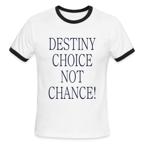 Destiny Choice not Chance - Men's Ringer T-Shirt