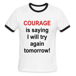 Courage is saying... - Men's Ringer T-Shirt