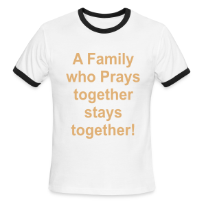 A Family who prays together stays together - Men's Ringer T-Shirt