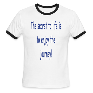 The secret to life enjoy the journey - Men's Ringer T-Shirt