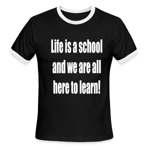 Life is a school we are all here to learn - Men's Ringer T-Shirt