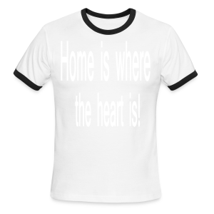 Home is where the heart is - Men's Ringer T-Shirt