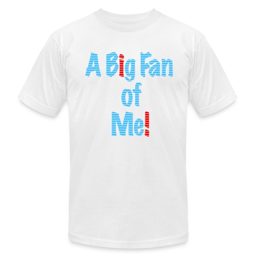 A Big Fan of Me! Tee - Men's Fine Jersey T-Shirt