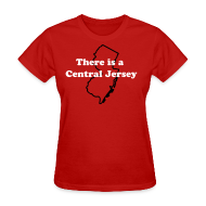 T-Shirts ~ Women's T-Shirt ~ Women's There is a Central Jersey