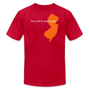 Too Cool to Pump Gas - Men's T-Shirt by American Apparel