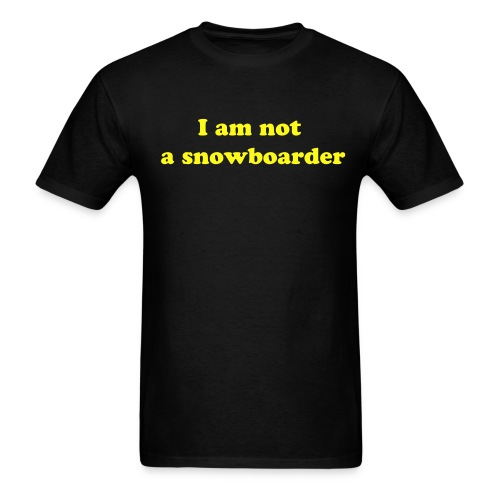 I am not a snowboarder - Men's T-Shirt