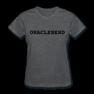 Women's T-Shirts ~ Women's T-Shirt ~ ORACLENERD (Grey)