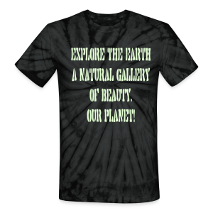 Explore the Earth.../glows in the dark - Unisex Tie Dye T-Shirt