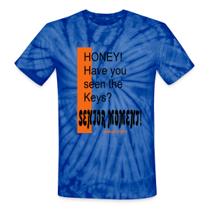 Honey have you seen the keys?  - Unisex Tie Dye T-Shirt