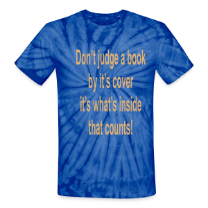 Don't judge a book by it's cover.... - Unisex Tie Dye T-Shirt