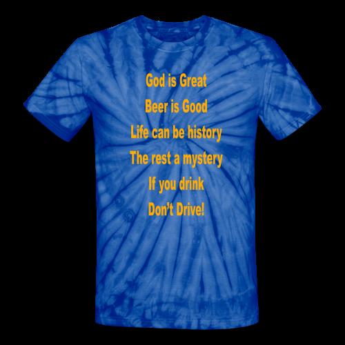 God is great beer is good... - Unisex Tie Dye T-Shirt