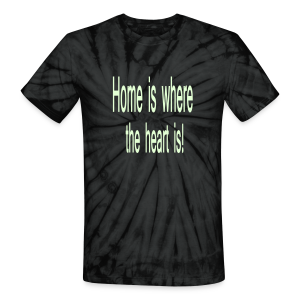 Home is where the heart is/ glows in the dark - Unisex Tie Dye T-Shirt