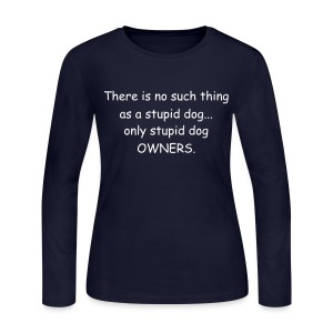 Stupid dog owners - Women's Long Sleeve Jersey T-Shirt