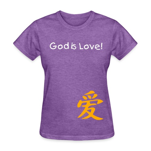 God is Love! - Women's T-Shirt
