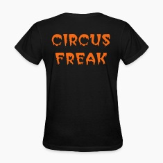 CIRCUS FREAK T (front & Back)