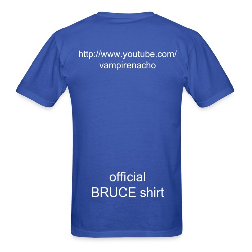 OFFICIAL BRUCE SHIRT!!! - Men's T-Shirt