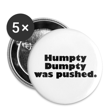 Humpty Dumpty was pushed