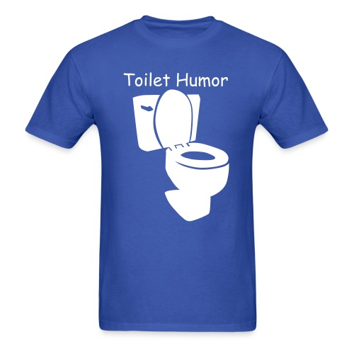 Toilet Humor  - Men's T-Shirt