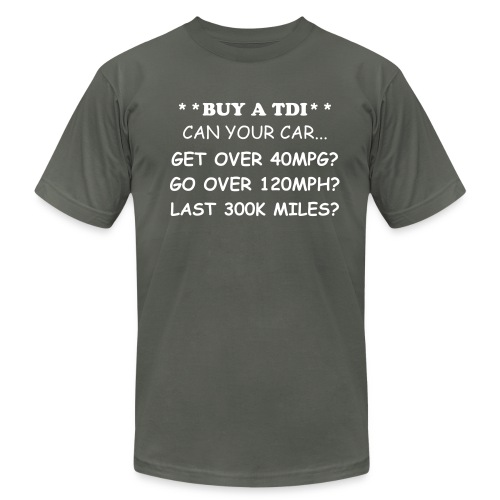 BUY A TDI:  CAN YOUR CAR GET OVER 40MPG?, ETC -Shirt - Men's Fine Jersey T-Shirt