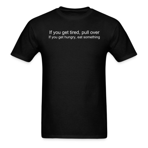 Tired, Hungry - Men's T-Shirt