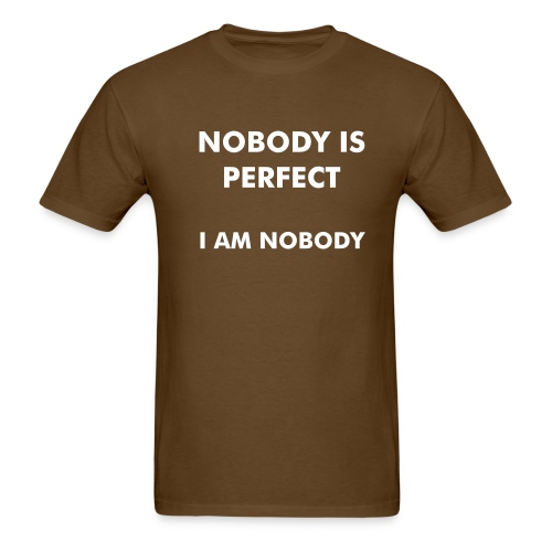 Nobody is perfect... - Men's T-Shirt
