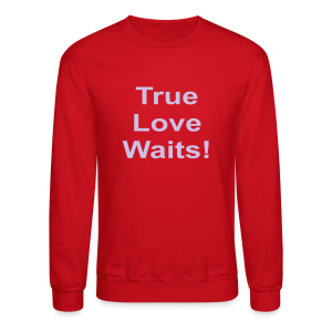 True Love Waits - Crewneck Sweatshirt