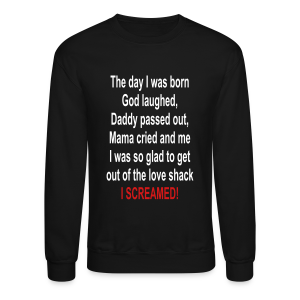 When i was born - Crewneck Sweatshirt