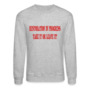 Restoration in progress... - Crewneck Sweatshirt