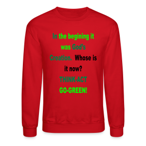In the begining it was God's creation .... - Crewneck Sweatshirt