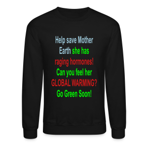Help save mother earth... - Crewneck Sweatshirt