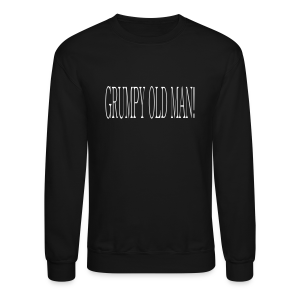 Grumpy old man - Crewneck Sweatshirt