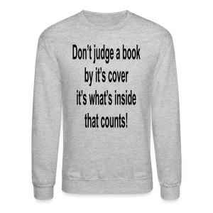 Don't judge a book by it's cover... - Crewneck Sweatshirt
