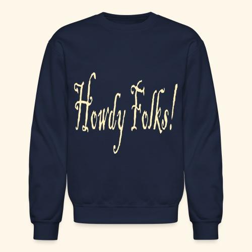 Howdy Folks! - Crewneck Sweatshirt
