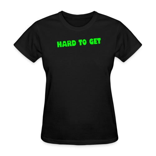 hard to get - Women's T-Shirt