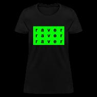 T-Shirts ~ Women's T-Shirt ~ Raver X3