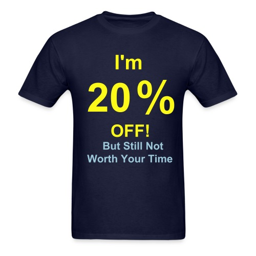 Not Worth Your Time - Men's T-Shirt