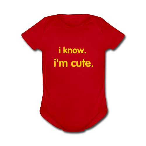 Baby's Short-sleeve One Piece, I Know I'm Cute - Organic Short Sleeve Baby Bodysuit