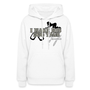 I MAKE HIS DOG TAGS JINGLE HOODIE - Women's Hoodie