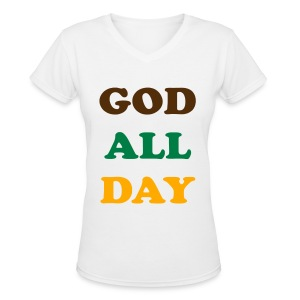 God All Day - Women's V-Neck T-Shirt