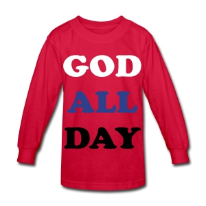 God All Day - Kids' Long Sleeve T-Shirt