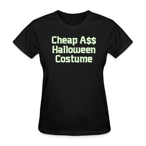 Cheap Ass Halloween Costume - Women's T-Shirt