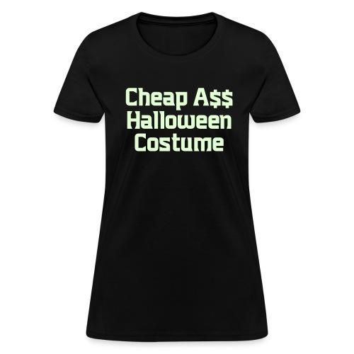 Cheap Ass Halloween Costume - Women's T-Shirt