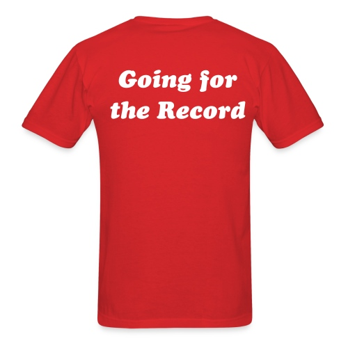 Goin' For The Record T-Shirt - Men's T-Shirt