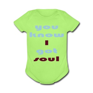 You know i got soul - Baby Short Sleeve One Piece