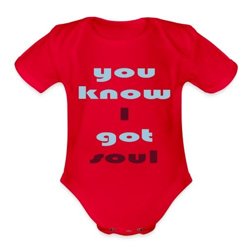 You know i got soul - Organic Short Sleeve Baby Bodysuit