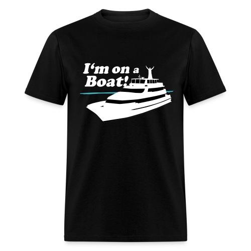 IM ON A BOAT - Men's T-Shirt